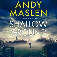 Audio: Shallow Ground by Andy Maslon @Andy_Maslen @SteveWestActor @BrillianceAudio #KindleUnlimited #LoveAudiobooks
