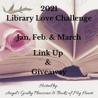 2021 Jan/Feb/Mar  Library Love Challenge Link Up & Giveaway #LibraryLoveChallenge @angels_gp @BooksofMyHeart #GIVEAWAY