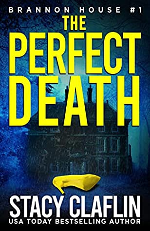 The Perfect Death by Stacy Claflin