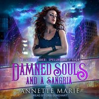 Audio: Damned Souls and a Sangria by Annette Marie @AnnetteMMarie @CrisDukehart  @TantorAudio #LoveAudiobooks