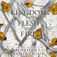 Audio: A Kingdom of Flesh and Fire by Jennifer L. Armentrout @JLArmentrout @StinaNYC @BrillianceAudio #LoveAudiobooks