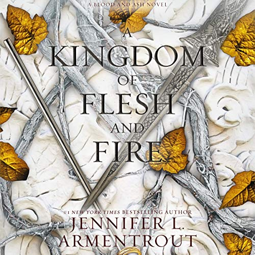 A Kingdom from Flesh and Fire by Jennifer L. Armentrout