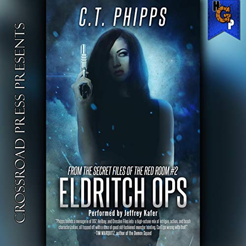 Audio: Eldritch Ops by C.T. Phipps @Willowhugger @JeffreyKafer @CrossroadPress #LoveAudiobooks