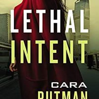Lethal Intent by Cara Putnam @cara_putman @ThomasNelson @partnersincr1me #GIVEAWAY