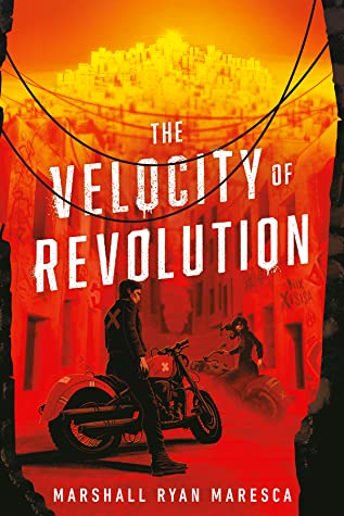 The Velocity of Revolution by Marshall Ryan Maresca