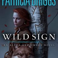 Wild Sign by Patricia Briggs @Mercys_Garage ‏@AceRocBooks @PRHAudio ‏@BerkleyPub #LoveAudiobooks
