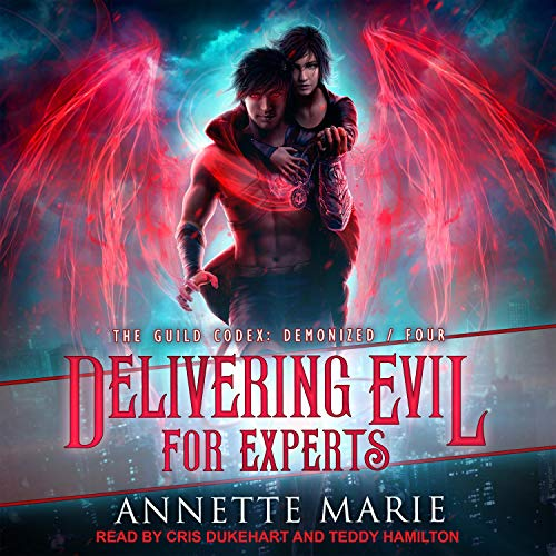 🎧 Delivering Evil for Experts by Annette Marie @AnnetteMMarie @CrisDukehart @TEDDYHAMILTON14 @TantorAudio #LoveAudiobooks