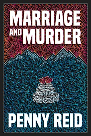 Marriage and Murder by Penny Reid @ReidRomance @jennw23 