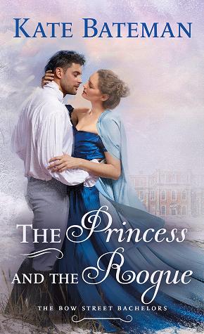 The Princess and the Rogue by Kate Bateman @katebateman @StMartinsPress