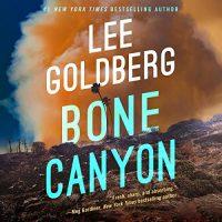 🎧 Bone Canyon by Lee Goldberg @LeeGoldberg @NicolZanzarella @BrillianceAudio #LoveAudiobooks #KIndleUnlimited