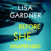 🎧 Before She Disappeared by Lisa Gardner @LisaGardnerBks ‏@hillatious @BrillianceAudio @LoveAudiobooks