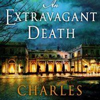 An Extravagant Death by Charles Finch @CharlesFinch  @MinotaurBooks @sophiarose1816