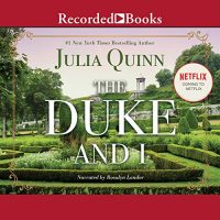 🎧 The Duke and I by Julia Quinn #JuliaQuinn #RosalynLandor @RecordedBooks #LoveAudiobooks
