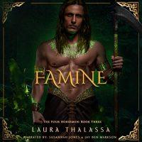 🎧 Famine by Laura Thalassa @LauraThalassa @OhSusannahJones @jbmactor #KindleUnlimited #LoveAudiobooks