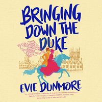 🎧Bringing Down the Duke by Evie Dunmore @evie_dunmore #ElizabethJasicki @PRHaudio  #LoveAudiobooks
