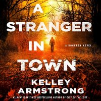 🎧 A Stranger in Town by Kelley Armstrong @KelleyArmstrong @tplummer76 @MacmillanAudio  #LoveAudiobooks