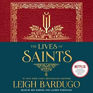 ? The Lives of Saints by Leigh Bardugo @LBardugo @LaurenFortgang #BenBarnes @MacmillanAudio #LoveAudiobooks