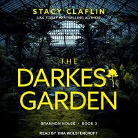 🎧 The Darkest Garden by Stacy Claflin @growwithstacy @t_wolstencroft @TantorAudio #KindleUnlimited   #LoveAudiobooks
