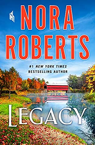Legacy by Nora Roberts @NROBERTS_ATHOME @StMartinsPress