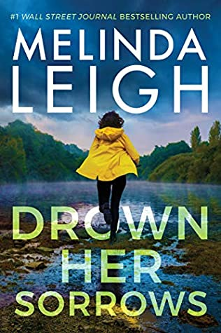 Drown Her Sorrows by Melinda Leigh @MelindaLeigh1 #MontlakeRomance @amazonpub  @melindaleighauthorpage #KindleUnlimited