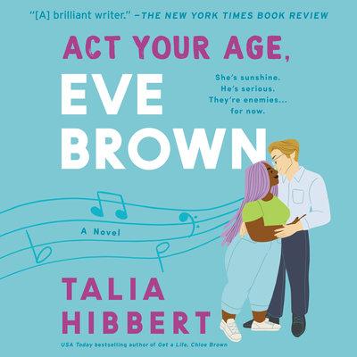 🎧Act Your Age, Eve Brown by Talia Hibbert @TaliaHibbert @ionebutler @HarperAudio  #LoveAudiobooks