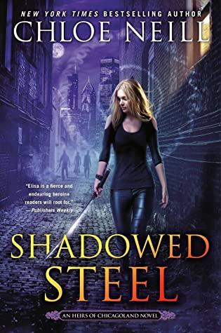 Shadowed Steel by Chloe Neill @chloeneill @BerkleyPub @AceRocBooks