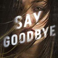 Say Goodbye by Karen Rose @KarenRoseBooks  @BerkleyRomance  @BerkleyPub