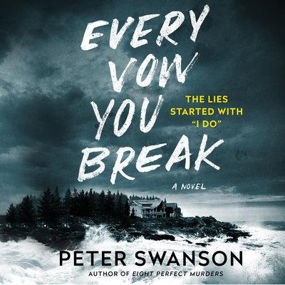 🎧 Every Vow You Break by Peter Swanson @PeterSwanson3 @KarissaVacker @HarperAudio  #LoveAudiobooks