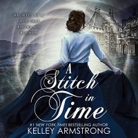 🎧 A Stitch in Time by Kelley Armstrong @KelleyArmstrong  #SamanthaBrentmoor  #LoveAudiobooks