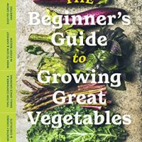 The Beginner's Guide to Growing Great Vegetables by Lorene Edwards Forkner #LoreneEdwards-Forkner @timberpress