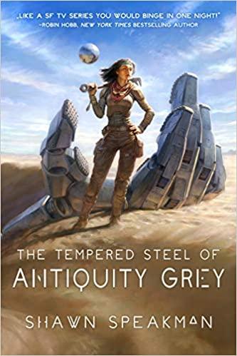 The Tempered Steel of Antiquity Grey by Shawn Speakman @ShawnSpeakman @GrimOakPress
