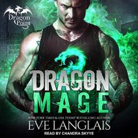 🎧 Dragon Mage by Eve Langlais @EveLanglais #ChandraSkyye @TantorAudio  #LoveAudiobooks