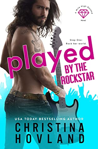 Played by the Rockstar by Christina Hovland