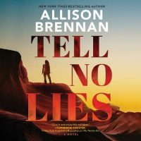🎧 Tell No Lies by Allison Brennan @Allison_Brennan @GutierrezFortin @HarlequinAudio @HarperAudio #LoveAudiobooks
