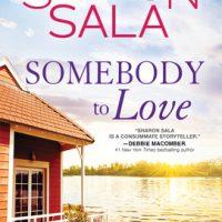 Somebody to Love by Sharon Sala @SharonSala1 @SourcebooksCasa