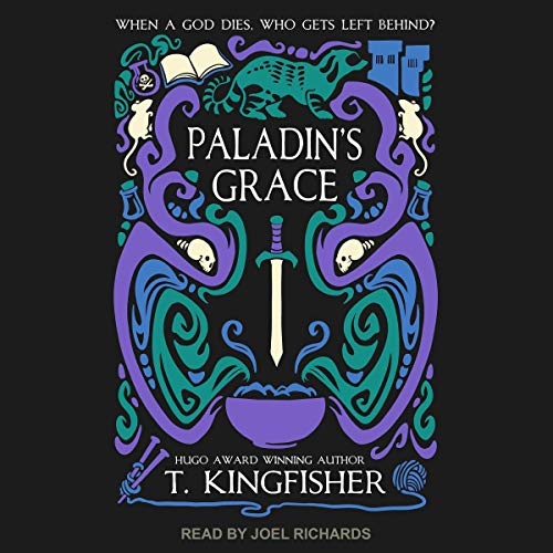 Paladin's Grace by T Kingfisher