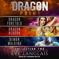 🎧 Dragon Point Collection Two by Eve Langlais @EveLanglais #ChandraSkyye @TantorAudio  #LoveAudiobooks