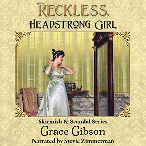 Reckless, Headstrong Girl by Grace Gibson