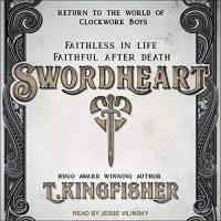 ? Swordheart by T. Kingfisher @UrsulaV @jessevnyc @TantorAudio #LoveAudiobooks
