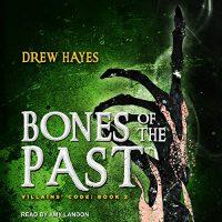 🎧 Bones of the Past by Drew Hayes @DrewHayesNovels @landon_amy @TantorAudio #LoveAudiobooks