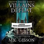 Villains Defeat (The Shadow Master #4) by M. K. Gibson performed by Jeffrey Kafer