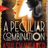A Peculiar Combination by Ashley Weaver @AshleyCWeaver  @MinotaurBooks