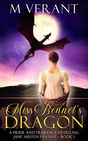 MIss Bennet's Dragon by M. Verant @M_Verant #KindleUnlimited