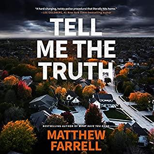 ? Tell Me the Truth by Matthew Farrell @mfarrellwriter #CynthiaFarrell @BrillianceAudi1 #LoveAudiobooks #JIAM #KindleUnlimited