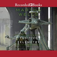🎧 Fugitive Telemetry by Martha Wells @marthawells1 @kevinrfree ‏@recordedbooks @tordotcom #LoveAudiobooks