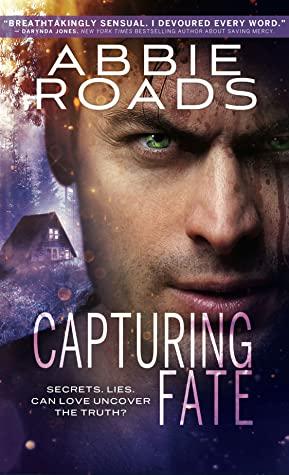Capturing Fate by Abbie Roads