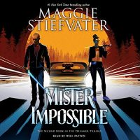 🎧 Mister Impossible by Maggie Stiefvater @mstiefvater @Scholastic #LoveAudiobooks