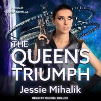 🎧 The Queen's Triumph by Jessie Mihalik @Jessiemihalik #RachelDulude @TantorAudio #LoveAudiobooks #JIAM