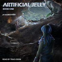 🎧 Artificial Jelly by Dustin Graham #DusstinGraham @TraciLOdom @TantorAudio #LoveAudiobooks #JIAM  #KindleUnlimited
