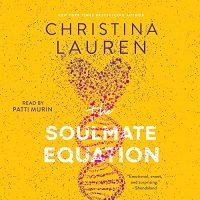 🎧 The Soulmate Equation by Christina Lauren @ChristinaLauren #PattiMurin @SimonAudio #LoveAudiobooks #JIAM